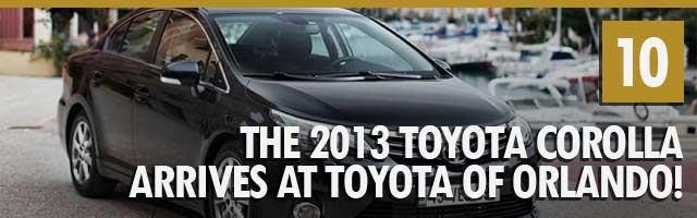 The 2013 Toyota Corolla arrives at Toyota of Orlando!