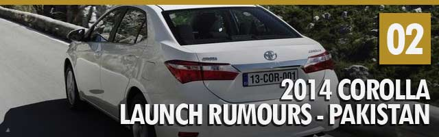 2014 Corolla Launch Rumours - Pakistan