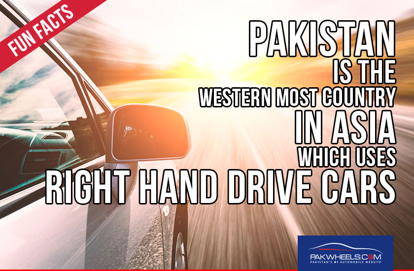 Pakistan is the Western Most Country with Right Hand Drive cars